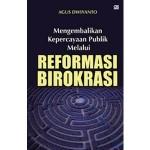Mengembalikan-Kepercayaan-Publik-Melalui-Reformasi-Birokrasi